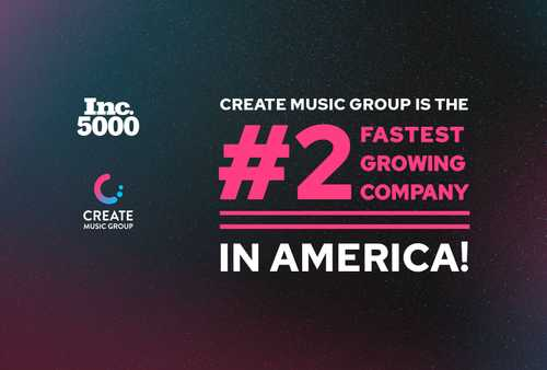 CREATE MUSIC GROUP LANDS NUMBER 2 SPOT ON INC. 5000, BECOMING FIRST MUSIC COMPANY EVER TO LAND IN TOP 5